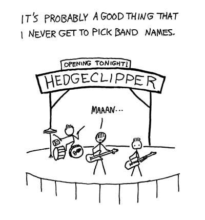 You can just see his dejection as he realizes he's the lead guitar in 'Hedgeclipper'